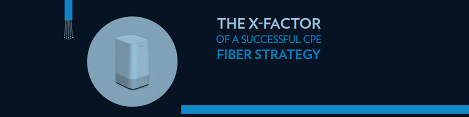 The X-factor of a successful fiber strategy
